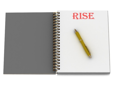 RISE word on notebook page and the yellow handle. 3D illustration isolated on white background illustration