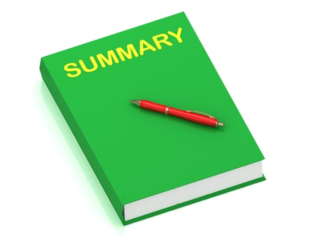 summary: SUMMARY name on cover book and red pen on the book. 3D illustration isolated on white background