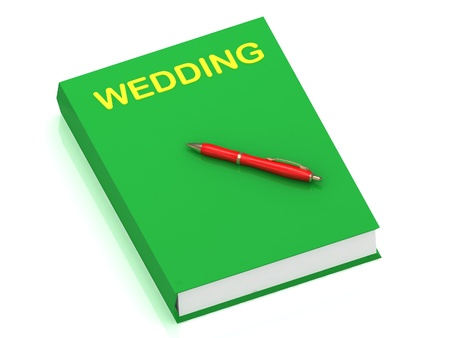 WEDDING name on cover book and red pen on the book  3D illustration isolated on white background illustration