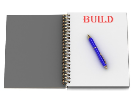BUILD word on notebook page and the blue handle. 3D illustration on white background illustration