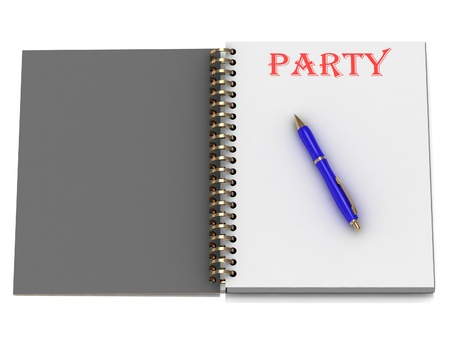 PARTY word on notebook page and the blue handle. 3D illustration on white background illustration