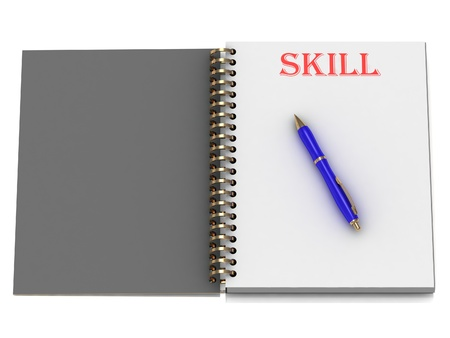 SKILL word on notebook page and the blue handle. 3D illustration on white background illustration