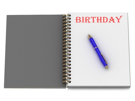 BIRTHDAY word on notebook page and the blue handle. 3D illustration on white background illustration