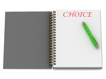 CHOICE word on notebook page and the gold-green pen. 3D illustration on white background Stock Illustration - 14858833