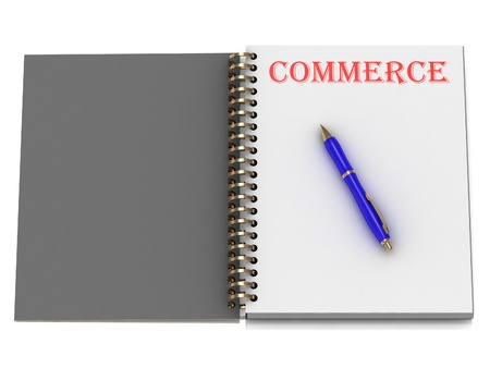 COMMERCE word on notebook page and the blue handle. 3D illustration on white background illustration