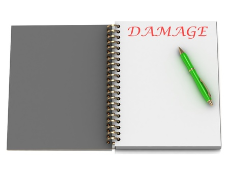 DAMAGE word on notebook page and the gold-green pen. 3D illustration on white background