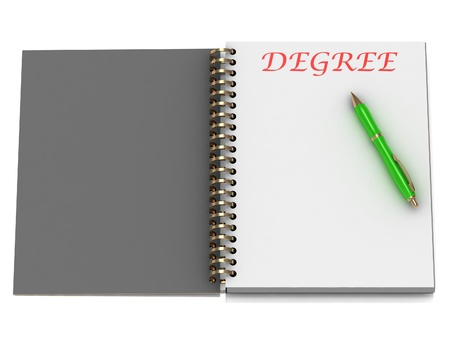 DEGREE, word on notebook page and the gold-green pen. 3D illustration on white background illustration