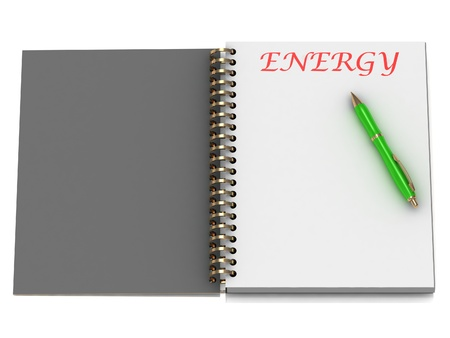 ENERGY word on notebook page and the gold-green pen. 3D illustration on white background Stock Illustration - 14860132