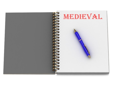 MEDIEVAL word on notebook page and the blue handle. 3D illustration on white background illustration