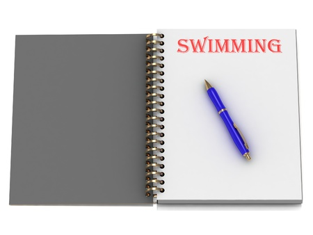 SWIMMING word on notebook page and the blue handle. 3D illustration on white background illustration