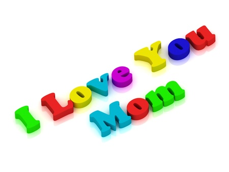 I love you Mom written with colourful letters over white background  3D rendering from the same footage Stock Photo - 17530405