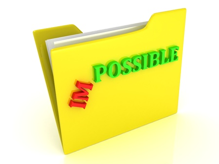 possible: IMPOSSIBLE word becomes possible  The concept of an inscription on a bright yellow folder with papers