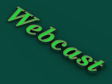 webcast: Webcast - inscription of golden letters on green contrasting background