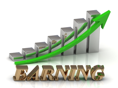 earning: EARNING- inscription of gold letters and Graphic growth and gold arrows on white backgroundon white background