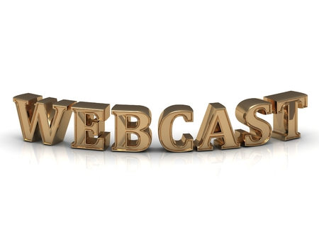 webcast: WEBCAST- inscription of bright gold letters on white background