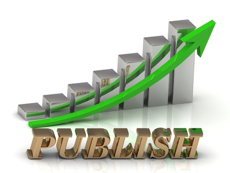 publish: PUBLISH- inscription of gold letters and Graphic growth and gold arrows on white background