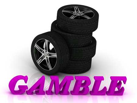 gamble: GAMBLE- bright letters and rims mashine black wheels on a white background Stock Photo