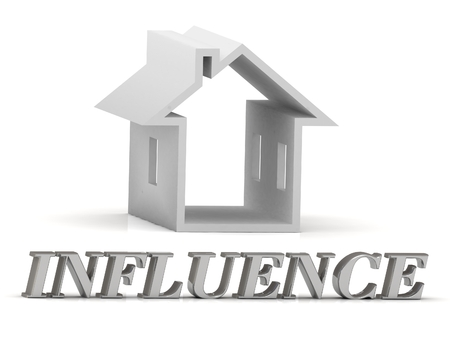 fulfill: INFLUENCE- inscription of silver letters and white house on white background Stock Photo