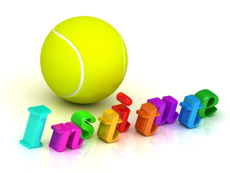 institute: institute - inscription of bright color letters and tennis ball on white background