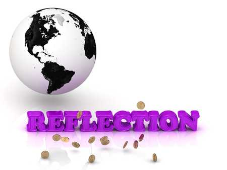color reflection: REFLECTION- bright color letters, black and white Earth on a white background