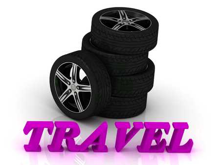 rims: TRAVEL- bright letters and rims mashine black wheels on a white background