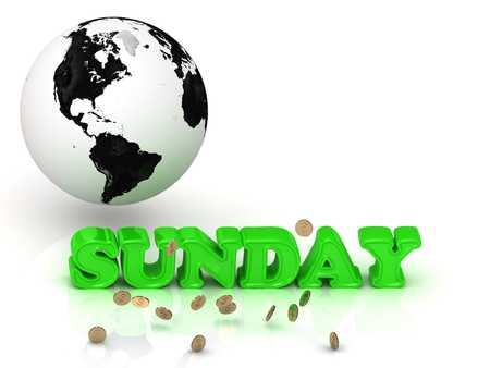 SUNDAY- bright color letters, black and white Earth on a white background