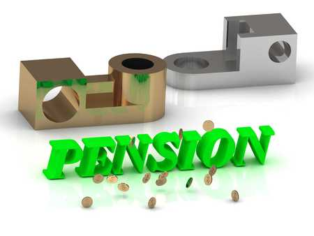 pension: PENSION - words of color letters and silver details and bronze details on white background