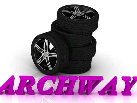 rims: ARCHWAY- bright letters and rims mashine black wheels on a white background Stock Photo