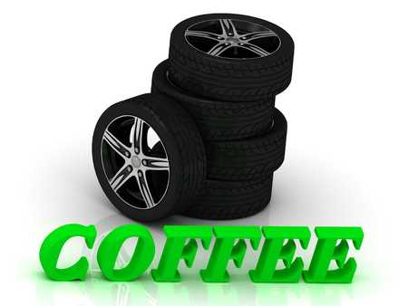 rims: COFFEE- bright letters and rims mashine black wheels on a white background