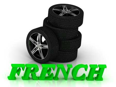 rims: FRENCH- bright letters and rims mashine black wheels on a white background Stock Photo