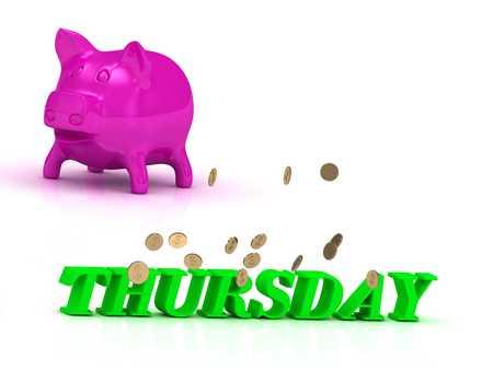 thursday: THURSDAY bright word, many monets money, pink piggy on white background Stock Photo