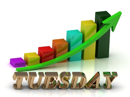 tuesday: TUESDAY bright of gold letters and Graphic growth and green arrows on white background