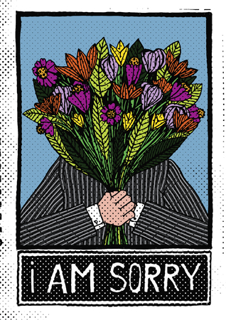 Vector hand drawn vintage illustration of a man holding flowers in front of his face and saying I am sorry
