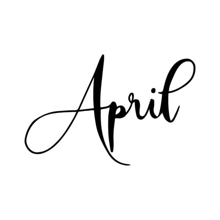Hand drawn calligraphy lettering month April. Handwritten phrase for invitation card, calendar, banner, poster, flyer or greeting card. Vector illustration.