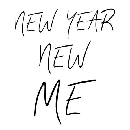 New year new me simple handwritten quote. Motivational and inspirational slogan. Creative typography for your design. Black and white design. Vector illustration.