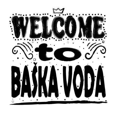 Welcome to Baska Voda. Is a municipality in Croatia in the Split-Dalmatia County. Hand drawing, isolate, lettering, typography, font processing, scribble.