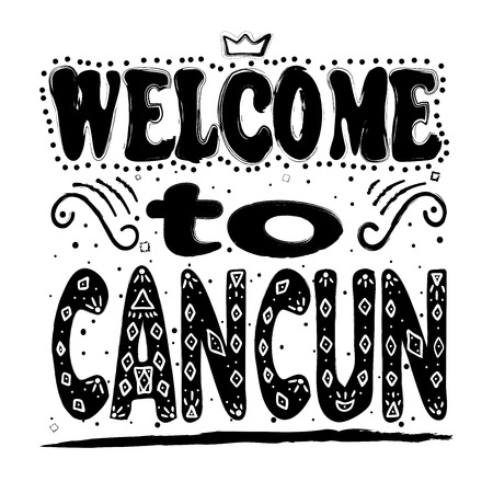 Welcome to Cancun. The city of southeastern on the coast of the Yucatan Peninsula. Hand drawing, isolate, lettering, typography, font processing, scribble. Иллюстрация