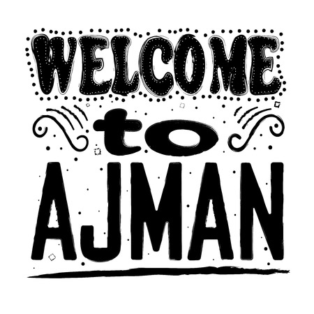 Welcome to Ajman. Is the capital of the emirate of Ajman in the United Arab Emirates (UAE), located along the Persian Gulf. Hand drawing, isolate, lettering, typography, font processing, scribble. Stock Vector - 124153804