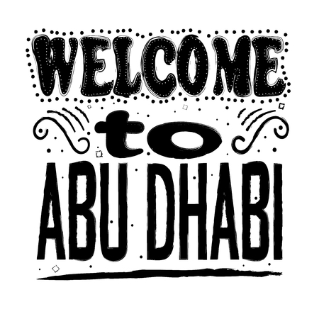 Welcome to Abu Dhabi. Hand drawing, isolate, lettering, typography, font processing, scribble. Designed for posters, cards, T-shirts and other products. Abu Dhabi is the capital and the second most populous city of the United Arab Emirates (UAE).