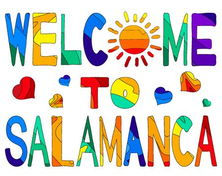 Welcome to Salamanca - cute multocolored inscription. Salamanca Salamanca is a city in western Spain that is the capital of the Province of Salamanca in the community of Castile and Leon. For banners, posters and prints on clothing (T-shirts).