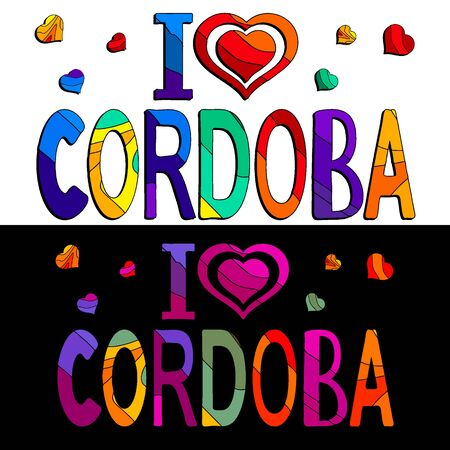 I love Cordoba - cute multocolored inscription. Set 2 in 1. Cordoba is a city in Andalusia, southern Spain, and the capital of Cordoba province.