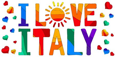 I love Italy - funny cartoon multicolored funny inscription and hearts. For banners, posters, souvenir magnet and prints on clothing.