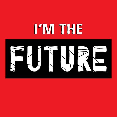 I'm The Future - funny cartoon inscription. Hand drawn color lettering. Vector illustration. Red background. For promotion banners, posters, apps and prints.