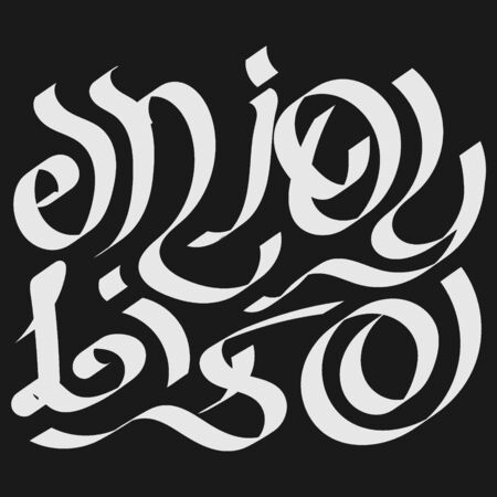Enjoy Life. Stylized inscription, calligraphic futurism. Calligraphy digital brushes, hand-painted. Vector sketch. For posters, postcards, plotters and clothing.