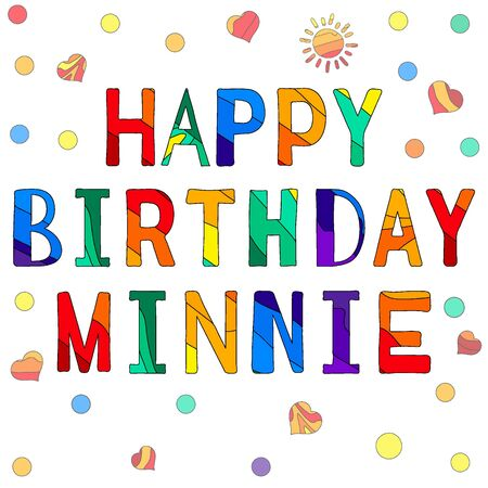 Happy Birthday Minnie - funny cartoon multicolor inscription. Hand drawn color lettering. Vector illustration. For banners, posters and prints on clothing. Ilustração
