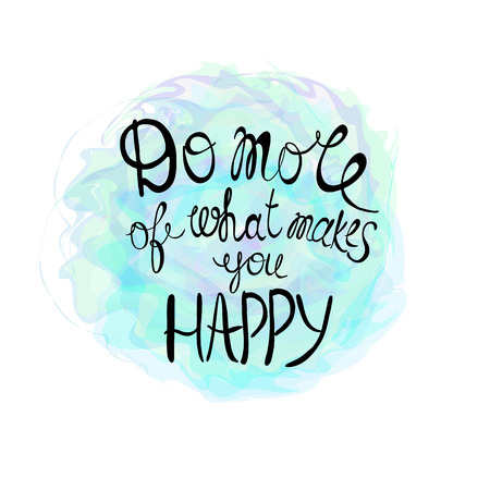 motivation: Do more of what makes you happy - motivational quote, typography art. White vector phase isolated with flowers on black background. Lettering for posters, cards design.