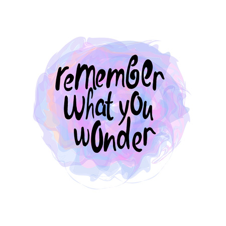 remember: Remember what you wonder-motivational quote, typography art. Black vector prhase isolated on lilac background. Lettering for posters, cards design. Illustration