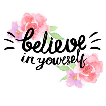 imaginacion: Cree en ti mismo - cita de motivación, el arte de la tipografía. Frase negro aislado en fondo blanco con rosas. Letras para carteles, tarjetas de diseño.