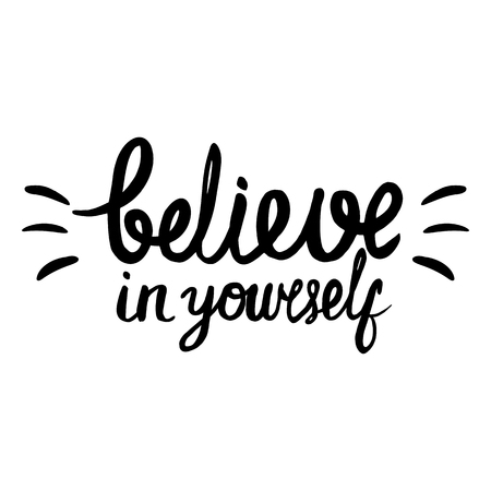 Believe in yourself - motivational quote, typography art. Black phrase isolated on white background. Lettering for posters, cards design.