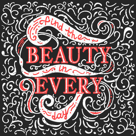 Find beauty in every day. Red and white vector phrase isolated on background. Lettering for posters, cards design.